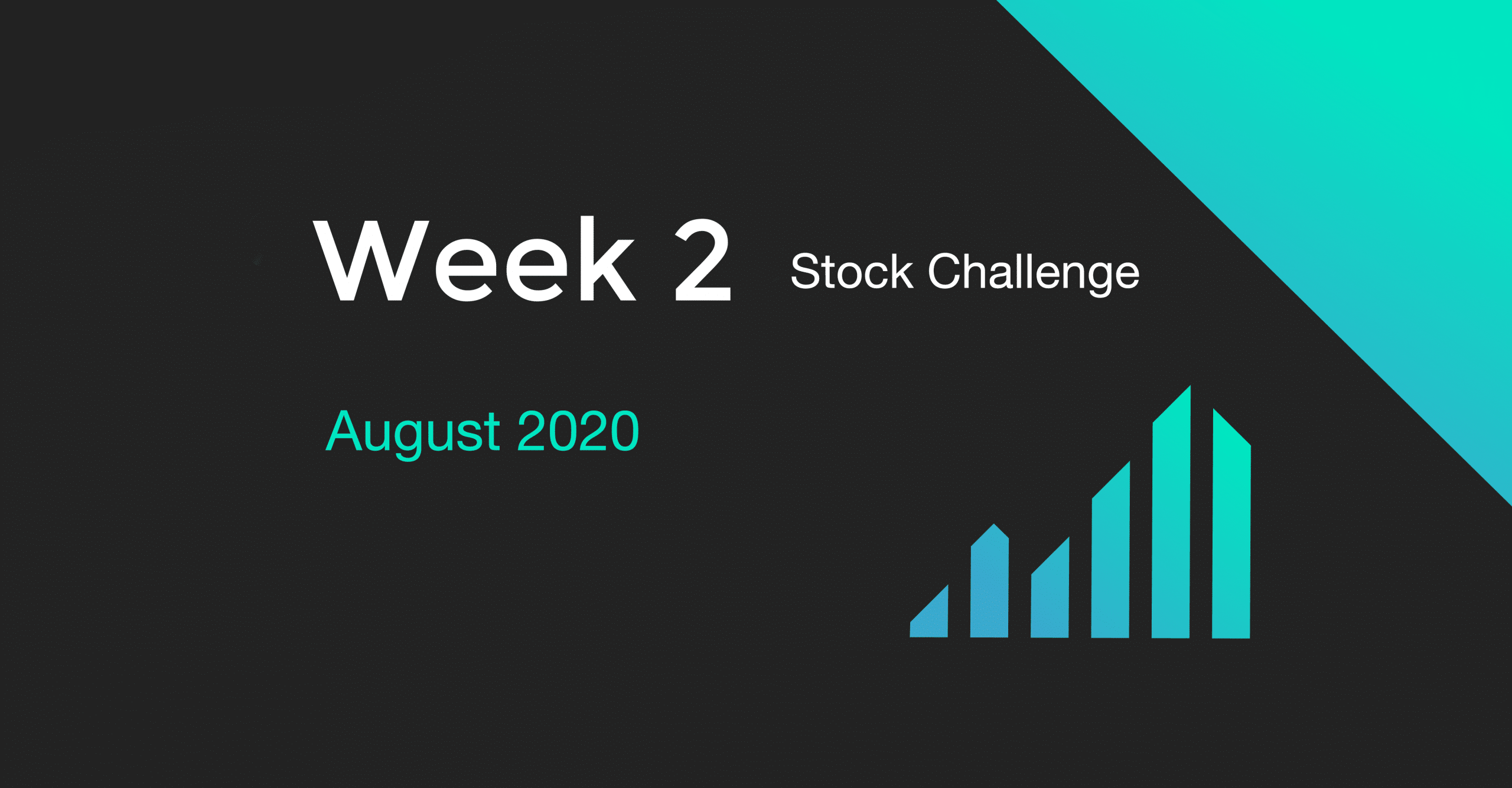 Cover for Week 2 of the August 2020 Stock Challenge